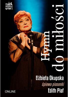 Plakat - Hymn do Miłości. Elżbieta Okupska śpiewa piosenki Edith Piaf - Online