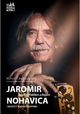 Plakat - Jaromir Nohavica. Między piekłem a rajem