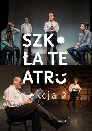 SZKOŁA TEATRU - LEKCJA 2